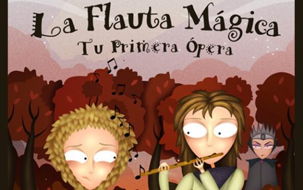 La Flauta Mágica, tu primera ópera
