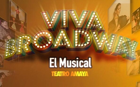 Entradas Viva Broadway en el Teatro Amaya