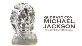 Entradas Qué pasó con Michael Jackson (Madrid)