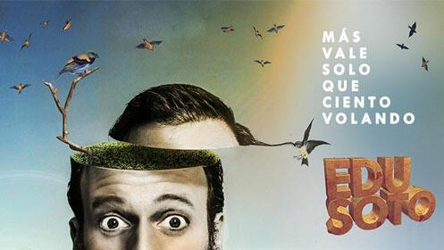 Entradas Edu Soto - Más vale solo que ciento volando Madrid