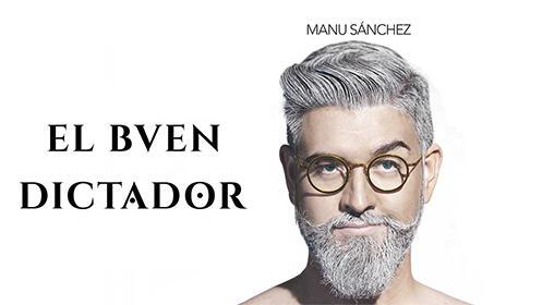 Manu Sánchez - El Buen Dictador