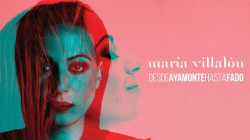 María Villalón - Desde Ayamonte hasta Fado